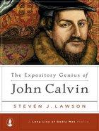 The Expository Genius of John Calvin (Long Line Of Godly Men Series) eAudio