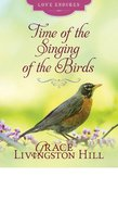 Time of the Singing of Birds (Love Endures Series) eBook