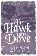 The Hawk and the Dove (#01 in The Hawk And The Dove Series) Paperback