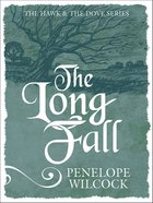 The Long Fall (#03 in The Hawk And The Dove Series) Paperback