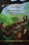 Greenheart of the Forest (#02 in Bethloria Series)