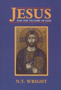 Jesus and the Victory of God (#2 in Christian Origins And The Question Of God Series)
