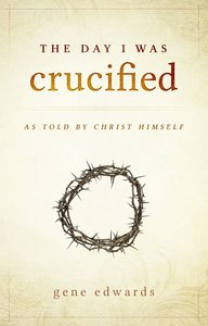 The Day I Was Crucified
