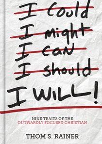 I Will: Nine Habits of the Outwardly Focused Christian