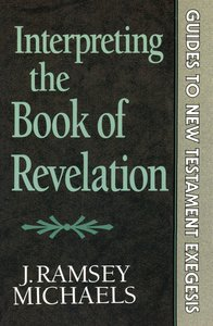 Interpreting the Book of Revelation (Guides to New Testament Exegesis) (Guides To New Testament Exegesis Series)