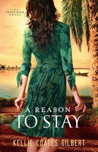 A Reason to Stay (#03 in Texas Gold Collection Series)