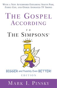 The Gospel According to the Simpsons, Bigger and Possibly Even Better! Edition (Gospel According To Series)