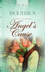 Angels Cause (#140 in Heartsong Series)