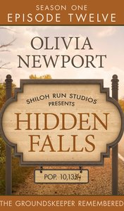 The Groundskeeper Remembered (#12 in Hidden Falls Series)