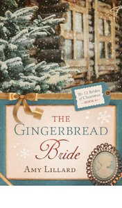 The Gingerbread Bride (#06 in 12 Brides Of Christmas Series)