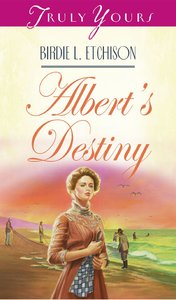 Alberts Destiny (#272 in Heartsong Series)