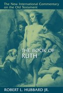 The Book of Ruth (New International Commentary On The Old Testament Series) Hardback