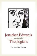 Jonathan Edwards Among the Theologians Paperback
