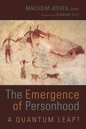 The Emergence of Personhood: A Quantum Leap? Paperback