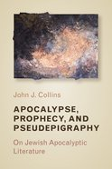 Apocalypse, Prophecy, and Pseudepigraphy: On Jewish Apocalyptic Literature Paperback