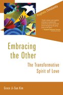 Embracing the Other: Transformative Spirit of Love Paperback