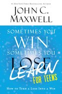 Sometimes You Win--Sometimes You Learn For Teens Paperback