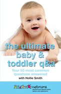 The Ultimate Baby & Toddler Q&A Paperback