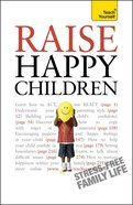 Teach Yourself: Raise Happy Children