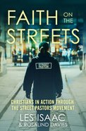 Faith on the Streets: Christians in Action Through the Street Pastors Movement Paperback