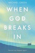 When God Breaks in Paperback