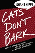 Cats Don't Bark Hardback
