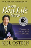 Your Best Life Now (10th Anniversary Edition) Paperback