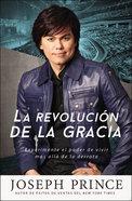 La Revolucion De La Gracia (Grace Revolution) Paperback
