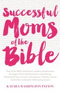 Successful Moms of the Bible Paperback