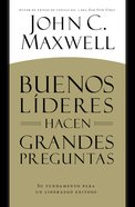 Buenos Lderes Hacen Grandes Preguntas (Good Leaders Ask Great Questions) Paperback