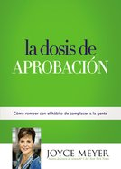 La Dosis De Aprobacin (The Approval Fix)