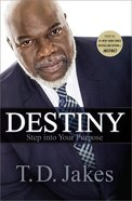 Destiny: Step Into Your Purpose Paperback