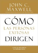 Cmo Las Personas Exitosas Dirigen (How Successful People Lead) Paperback