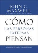 Cmo Las Personas Exitosas Piensan (How Successful People Think)