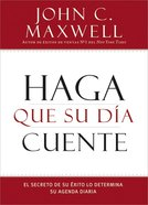 Haga Que Su Da Cuente (Make Today Count)