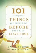 101 Things You Should Do Before Your Kids Leave Home Hardback
