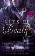 Kiss of Death (#02 in Kiss Trilogy Series) Mass Market