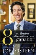 8 Atributos Indiscutibles De Un Ganador (8 Undeniable Qualities Of A Winner)