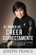 El Poder De Creer Correctamente (The Power Of Right Believing)