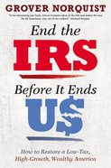 End the Irs Before It Ends Us Hardback