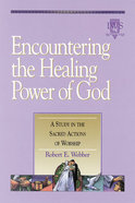 Encountering the Healing Power of God (Vol 6) Paperback