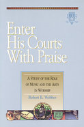 Enter His Courts With Praise (Volume 4) Paperback