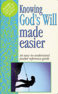 Knowing Gods Will Made Easier (Bible Made Easy Series)
