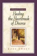 Healing the Heartbreak of Divorce Paperback