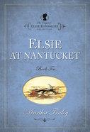 Elsie At Nantucket (#10 in Original Elsie Dinsmore Collection) Paperback