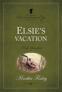 Elsie's Vacation (#17 in Original Elsie Dinsmore Collection) Paperback