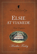 Elsie At Viamede (#18 in Original Elsie Dinsmore Collection) Paperback