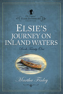 Elsie's Journey on Inland Waters (#21 in Original Elsie Dinsmore Collection) Paperback