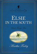 Elsie in the South (#24 in Original Elsie Dinsmore Collection) Paperback