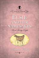 Elsie and Her Namesakes (#28 in Original Elsie Dinsmore Collection) Paperback